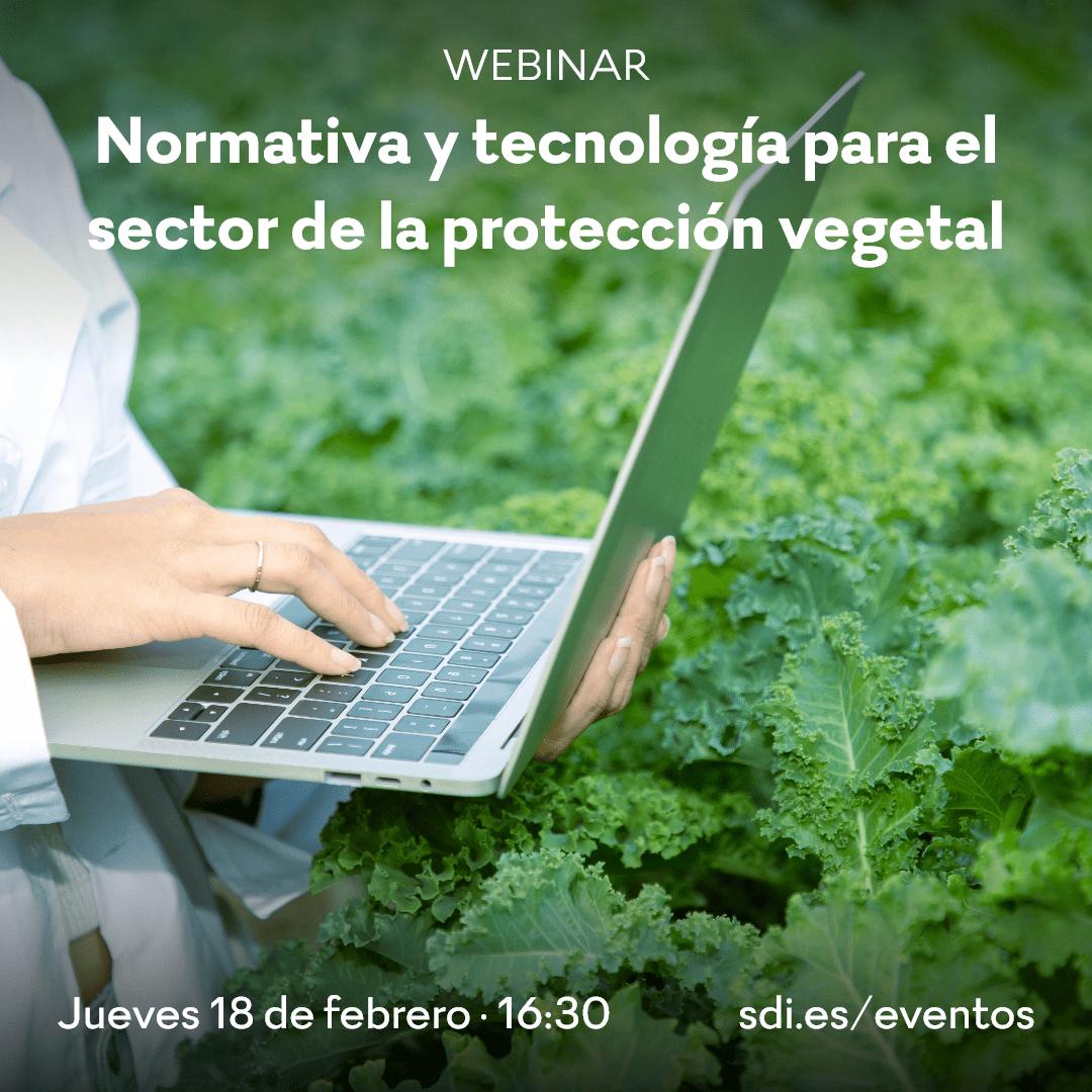 Normativa y tecnología 2021 para el sector de la protección vegetal (fitosanitarios, fertilizantes, abonos...)